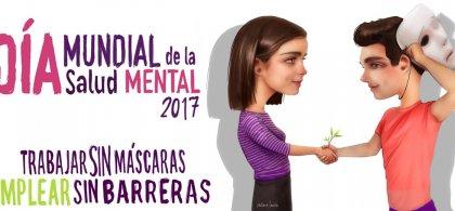 """Cartel del Día Mundial de la Salud Mental 2017, en el que se lee: """"Trabajar sin máscaras, emplear sin barreras"""""""